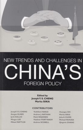 New Trends and Challenges in China's Foreign Policy. Marita Siika Joseph Y. S. Cheng.