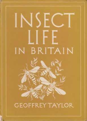 Britain in Pictures: Insect Life in Britain. Geoffrey Taylor