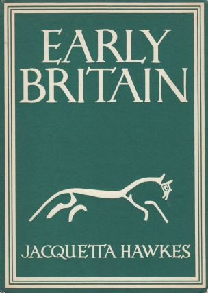 Britain in Pictures: Early Britain. Jacquetta Hawkes