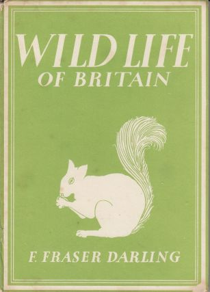 Britain in Pictures: Wild Life of Britain. F. Fraser Darling