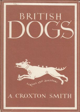 Britain in Pictures: British Dogs. A. Croxton Smith