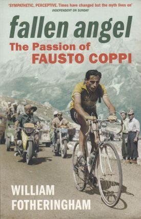 Fallen Angel: The Passion of Fausto Coppi. William Fotheringham