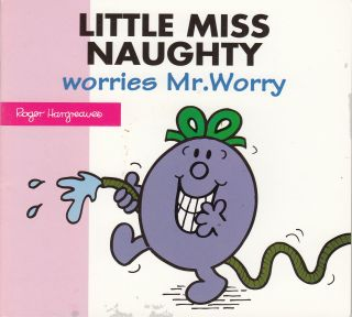 Little Miss Naughty Worries Mr. Worry. Adam Hargreaves