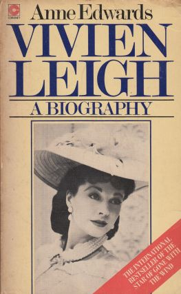 Vivien Leigh: A Biography. Anne Edwards