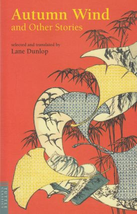 Autumn Wind and Other Stories (Tuttle Classics). Lane Dunlop, ed and tr
