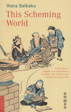 This Scheming World (Tuttle Classics). Ihara Saikaku