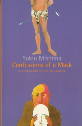 Confessions of a Mask. Meredith Weatherby Yukio Mishima, tr