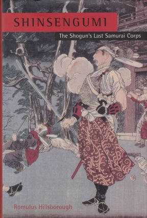 Shinsengumi: The Shogun's Last Samurai Corps. Romulus Hillsborough