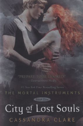 City of Lost Souls: The Mortal Instruments Book Five. Cassandra Clare