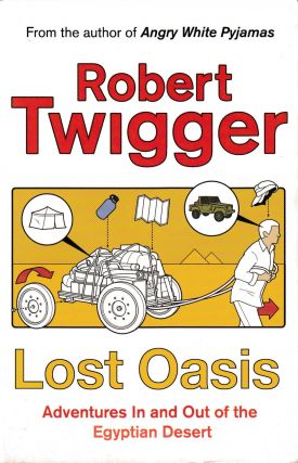 Lost Oasis: In Search of Paradise. Robert Twigger