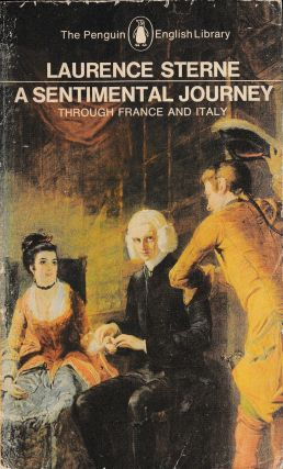 A Sentimental Journey Through France and Italy. Laurence Sterne