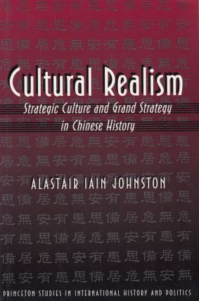 Cultural Realism: Strategic Culture and Grand Strategy in Chinese History. Alastair Iain Johnston