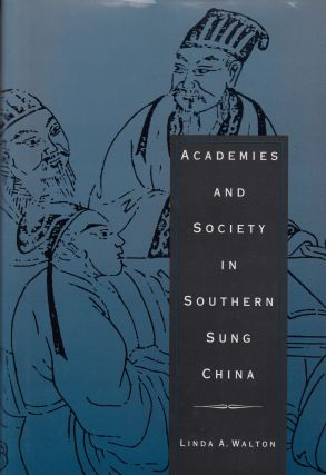 Academies and Society in Southern Sung China. Linda A. Walto.
