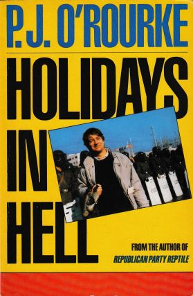 Holidays In Hell. P J. O'Rourke