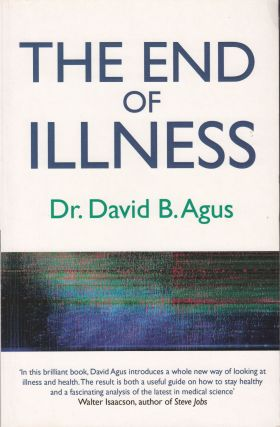 The End of Illness. Kristin Loburg David B. Agus