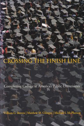 Crossing the Finish Line: Completing College at America's Public Universities. Matthew M. Chingos William G. Bowen, Michael S. McPherson.