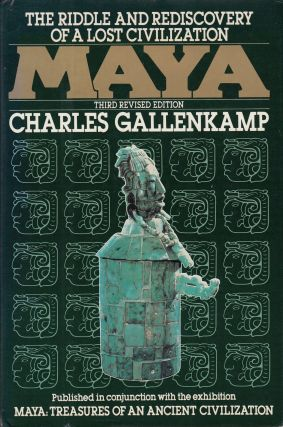 Maya: The Riddle and Rediscovery of a Lost Civilization. Charles Gallenkamp