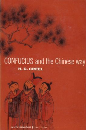 Confucius and the Chinese Way. Herrlee Glessner Creel