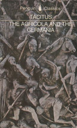 The Agricola and The Germania. H. Mattingly Cornelius Tacitus, Trans