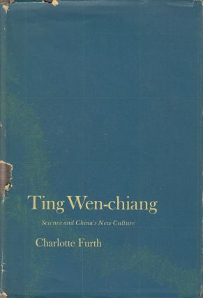 Ting Wen-chiang: Science and China's New Culture. Charlotte Furth.