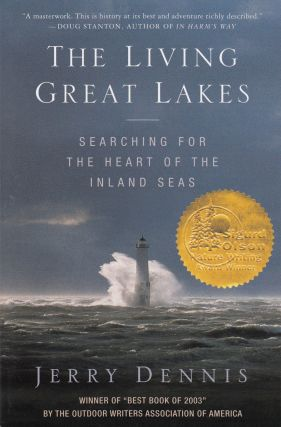 The Living Great Lakes: Searching For The Heart of the Inland Seas. Jerry Dennis