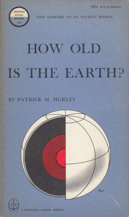 How Old is the Earth? Patrick M. Hurley