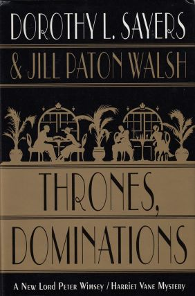 Thrones, Dominations. Jill Paton Walsh Dorothy L. Sayers