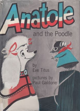 Anatole and the Poodle (An Anatole the Mouse Magnifique Book). Eve Titus