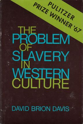 The Problem of Slavery in Western Culture. David Brion Davis.