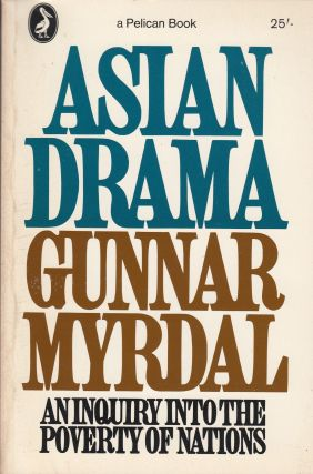 Asian Drama: An Inquiry Into the Poverty of Nations, Vol. III (A Twentieth Century Fund Study). Gunnar Myrdal.