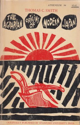 The Agrarian Origins of Modern Japan. Thomas C. Smith