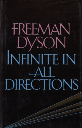 Infinite In All Directions. Freeman Dyson