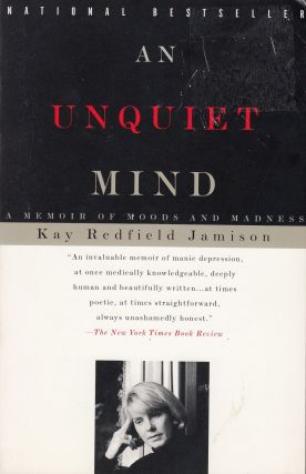 An Unquiet Mind. Kay Redfield Jamison