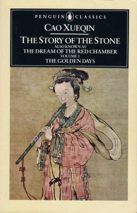 The Story of the Stone (Volume I: The Golden Days). David Hawkes Cao Xueqin, Trans
