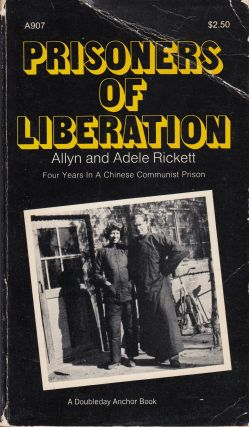 Prisoner of Liberation: Four Years in a Chinese Communist Prison. Allyn, Victor H. Li Adele Rickett, introduction.