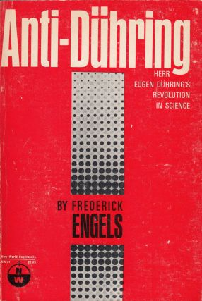Herr Eugen Duhring's Revolution in Science (Anti-Dühring). Emile Burns Frederick Engels, C. P....