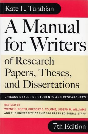 A Manual for Writers of Research Papers, Theses, and Dissertations. Kate L. Turabian.