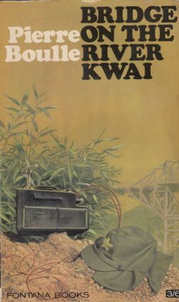 Bridge on the River Kwai. Xan Fielding Pierre Boulle, tr