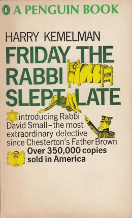 Friday the Rabbi Slept Late. Harry Kemelman