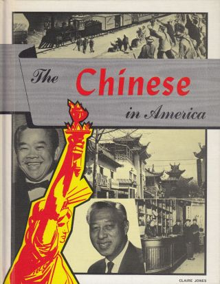 The Chinese in America. Claire Jones
