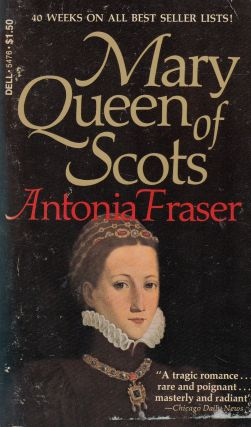 Mary Queen of Scots. Antonia Fraser