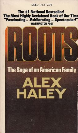 Roots: The Saga of an American Family. Alex Haley