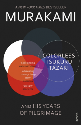 Colorless Tsukuru Tazaki and His Years of Pilgrimage. Philip Gabriel Haruki Murakami, tr