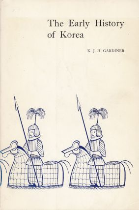 The Early History of Korea. Kenneth Gardiner.