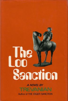 The Loo Sanction. Trevanian, aka Rodney W. Whitaker