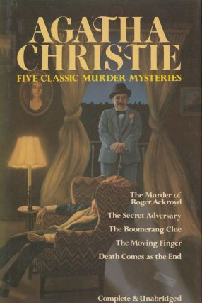 Five Classic Murder Mysteries (The Secret Adversary, The Murder of Roger Ackroyd, The Boomerang Clue, The Moving Finger, Death Comes as the End). Agatha Christie.