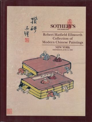 Robert Hatfield Ellsworth Collection of Modern Chinese Paintings - New York Wednesday, June 16, 1993. Sotheby's.