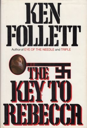 The Key to Rebecca. Ken Follett