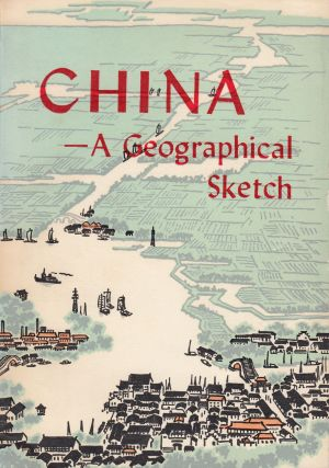 China: A Geographical Sketch. Foreign Languages Press.