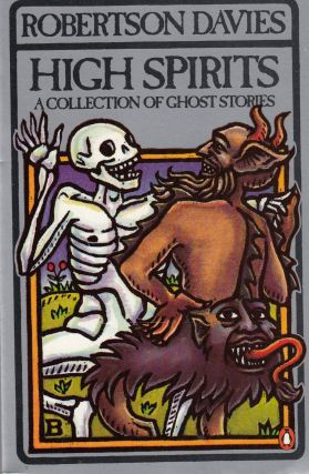 High Spirits (A Collection of Ghost Stories). Robertson Davies.